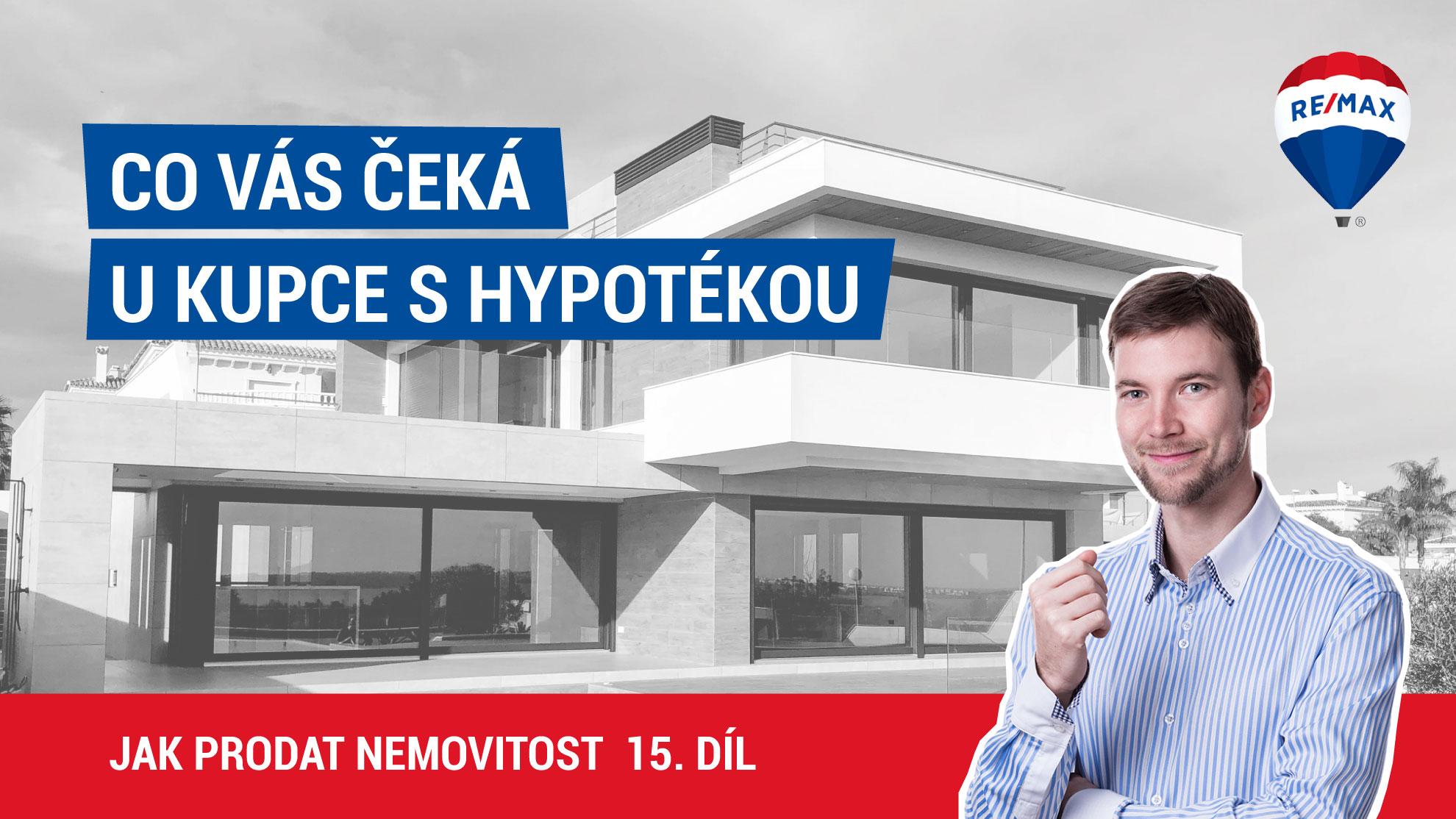 Jak prodat nemovitost 15. díl - Co vás čeká u kupce s hypotékou